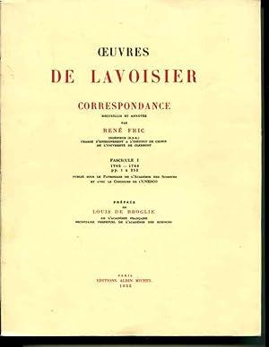 Oeuvres de Lavoisier: Correspondance, Recueillie et Annotee: Fascicule I, 1763-1769, pp. 1-252: ...