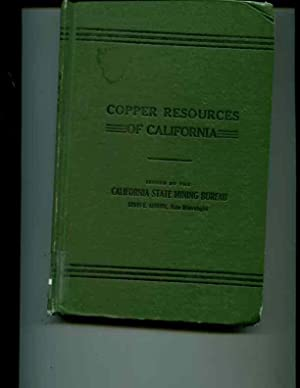 The Copper Resources of California, Bulletin No. 50, September, 1908: Aubury, Lewis E. ; California...