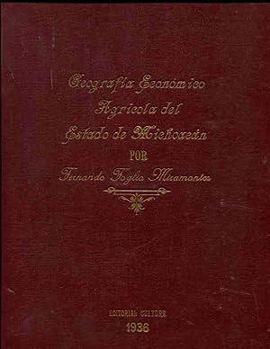 Geografia Economico Agricola del Estado de Michoacan: Tomo I