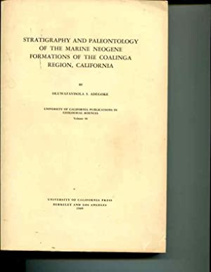 Stratigraphy and Paleontology of the Marine Neogene Formations of the Coalinga Region, California [...