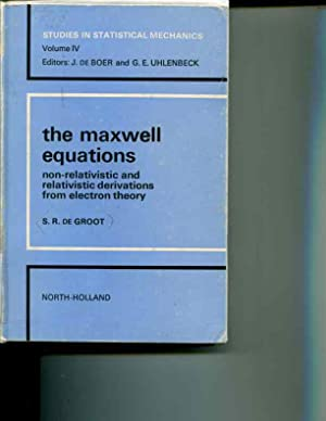 The Maxwell Equations: Non-Relativistic and Relativistic Derivations from Electron Theory (Studies ...