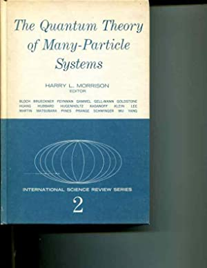 The Quantum Theory of Many-Particle Systems [International Science Review Series, Volume II]: Harry...
