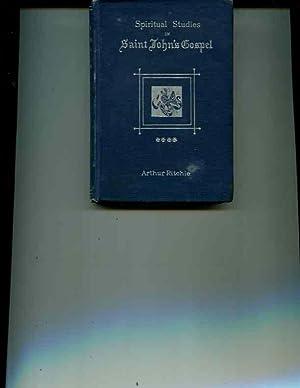 Spiritual Studies in St. John's Gospel for Workaday Christians, Vol. IV: Ritchie, Rev. Arthur