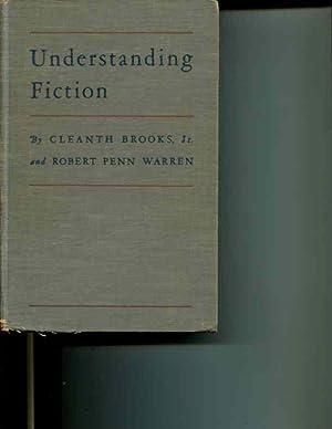 Understanding Fiction: Cleanth Brooks, Jr; Robert Penn Warren
