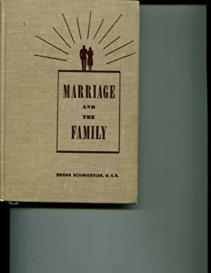 Marriage and the Family: A Text for a Course on Marriage and the Family for Use in Catholic Schools...