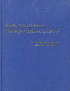Ross, California. The People, The Places, The History: Bob Battersby & Susan Nielson (Ed.)