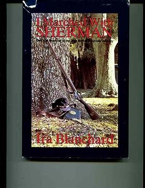 I Marched With Sherman: Civil War Memoirs: Blanchard, Ira