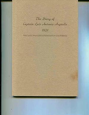 The DIARY Of CAPTAIN LUIS ANTONIO ARGUELLO. October 17 - The Last Spanish Expedition in California....