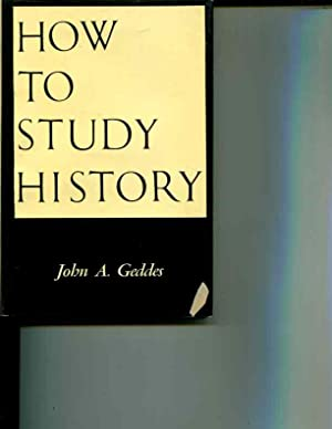 How to Study History: John A. Geddes
