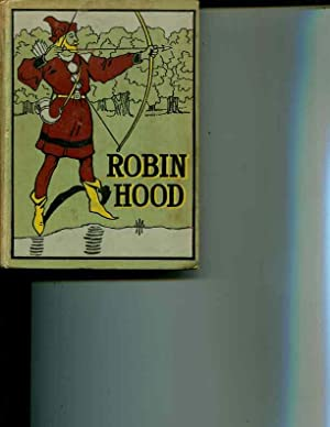 The Tale of Robin Hood and His Merry Men (A New and Original Setting) [Mckay's Young People&#...