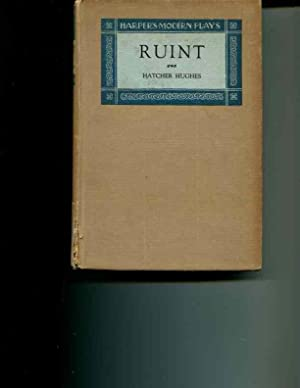 Ruint. A Folk Comedy in Four Acts.: Hughes, Hatcher.