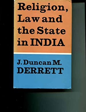 Religion, Law and the State in India: Derrett, J. Duncan M.