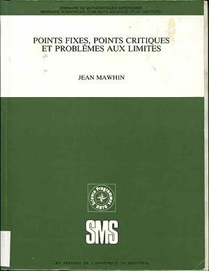 Points Fixes, Points Critiques Et Problemes Aux Limites (Seminaire de mathematiques superieures): ...