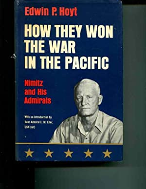 How They Won the War in the Pacific: Hoyt, Edwin P