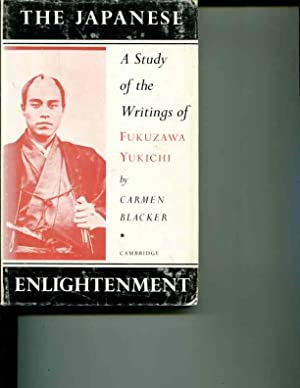 The Japanese Enlightenment, No. 10:. A Study of the Writings of Fukuzawa Yukichi: Carmen Blacker