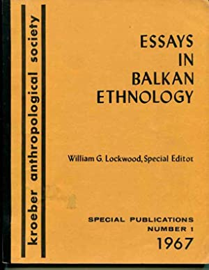 Essays in Balkan Ethnology (special publications number 1, 1967): Lockwood, William G.