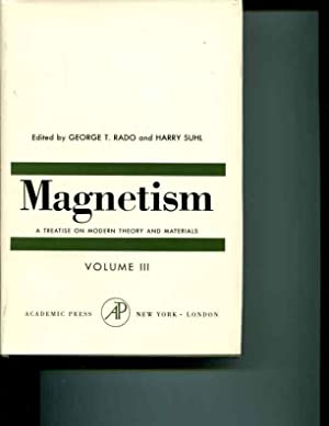 Magnetism; Volume III: Spin Arrangements and Crystal: George T. Rado;