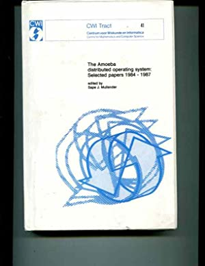 The Amoeba Distributed Operating System: Selected Papers 1984-1987: Mullender, Sape J. (editor)