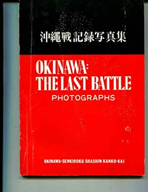 Okinawa: The Last Battle ( Photographs ): Roye E. Appleman, James M. Burns, Russell A. Gugelerm and...