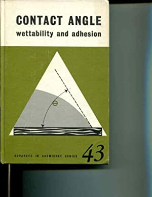 Contact Angle, Wettability, and Adhesion: Advances in Chemistry Series, Vol 43 [The Kendall Award ...