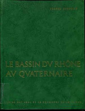 Le Bassin du Rhone au Quaternaire: Geologie et Prehistoire: Tome II: Figures Bibliographie Index: ...