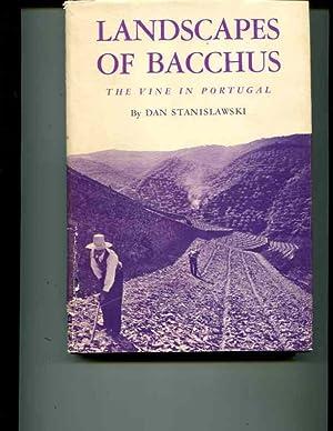 Landscapes of Bacchus: Vine in Portugal: Stanislawski, Dan