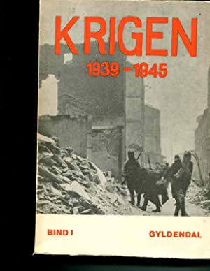 Krigen 1939-1945. Bind I: Erik Moller; H.O. Christophersen; Ake Thulstrup (editors)