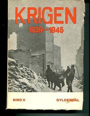 Krigen 1939-1945. Bind II: Moller, Erik; H.O. Christophersen, Ake Thulstrup