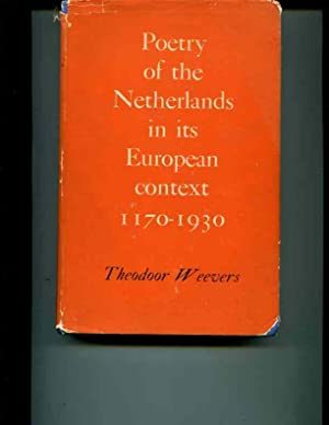 Poetry of the Netherlands in Its European Context, 1170-1930: Weevers, Theodor