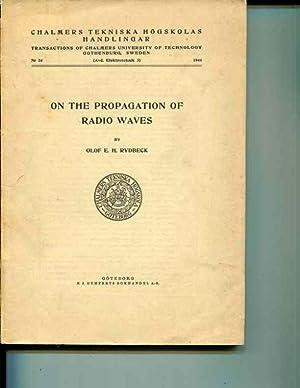 On the propagation of radio waves (Chalmers tekniska hogskolas handlingar): Rydbeck, Olof Erik Hans