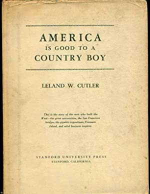 America is Good to a Country Boy: Cutler, Leland W