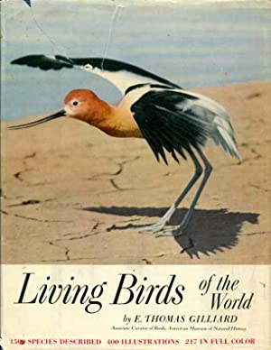 Living Birds of the World: Gilliard, Thomas E.
