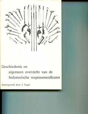 Geschiedenis en Algemeen Overzicht van de Indonesische Wapensmeedkunst: J. Engel