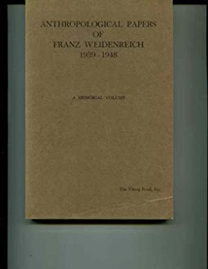 Anthropological Papers of Franz Weidenreich 1939-1948: A Memorial Volume