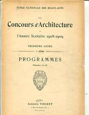 CONCOURS D'ARCHITECTURE. L'ANNEE SCOLAIRE 1908-1909 SERIES 1-6 Troisieme Annee