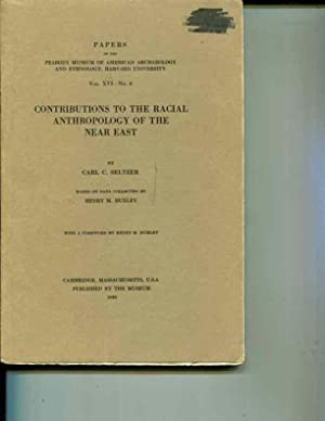 Contributions to the Racial Anthropology of the Near East: Seltzer, C.C.