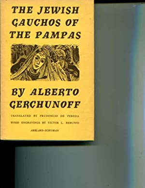 The Jewish Gauchos of the Pampas: Alberto Gerchunoff