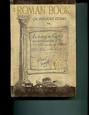 A Roman book on precious stones: Including: Ball, Sydney Hobart