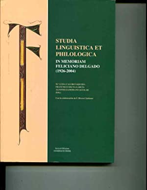 Studia Linguistica Et Philologica: In Memoriam Feliciano Delgado, 1926-2004 (Spanish Edition)