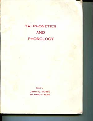 Tai Phonetics Phonology: Jimmy G. Harris; Richard B. Noss (editors.)