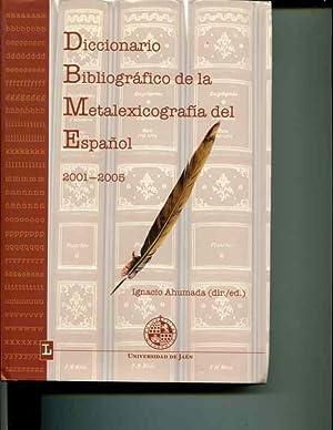Diccionario bibliografico de la metalexicografia del espanol (Anos 2001-2005): Ignacio Ahumada, (...
