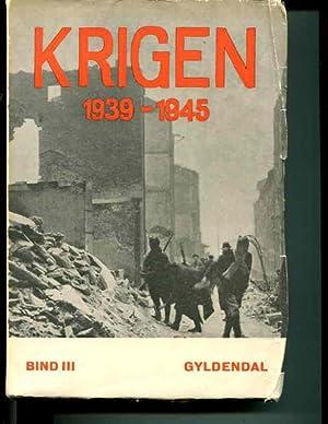 Krigen 1939-1945. Bind III: Erik Moller; H.O. Christophersen; Ake Thulstrup (editors)