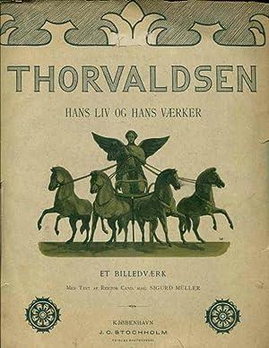 Thorvaldsen. Hans Liv og hans Vaerker. Et Billedvaerk. Med Text af Rektor Cand. Mag. Sigurd Muller