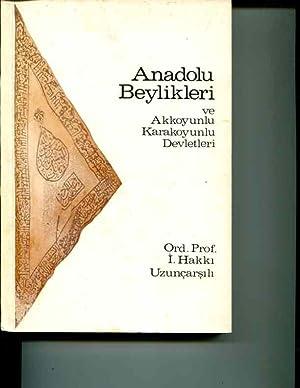Anadolu beylikleri ve akkoyunlu karakoyunlu devletleri: I. Hakki Uzuncarsili (Ismail Hakki)