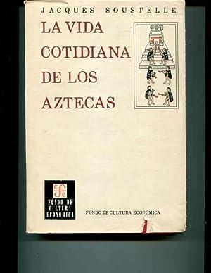 La Vida Cotidiana De Los Aztecas En Visperas De La Conquista: Soustelle, Jacques