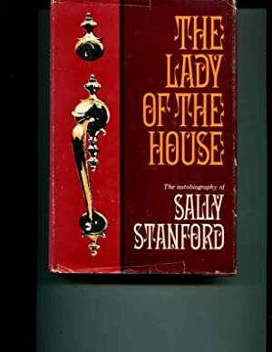 The Lady of the House: Sally Stanford. SIGNED BY AUTHOR: Stanford, Sally; Bob Patterson
