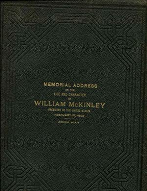 Memorial Address on the Life and Character of William McKinley, President of the United States by ...