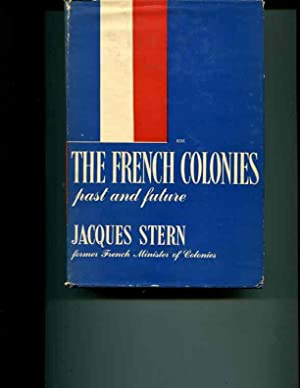 The French Colonies: Past and Future: Stern, Jacques (Translated from the French By Norbert ...