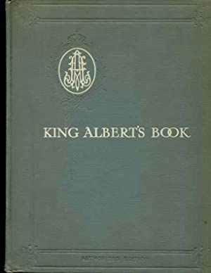 King Albert's book : a tribute to the Belgian king and people from representative men and ...