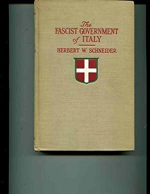 The Fascist Government of Italy: Schneider, Herbert W.